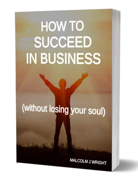 How to Succeed in Business (Without Losing Your Soul)